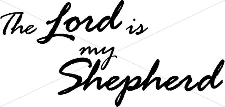 Handwritten The Lord Is My Shepherd Inspirational Word Art