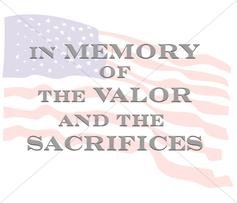 In Memory of the Valor and Sacrifices
