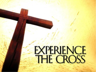 Experience the Cross
