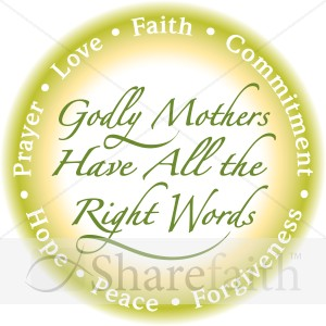 Encouraging Godly Words for Mother's http://www.sharefaith.com/image/godly-mothers-in-green.html