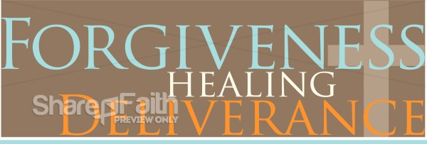 Forgiveness With Healing And Deliverance Inspirational