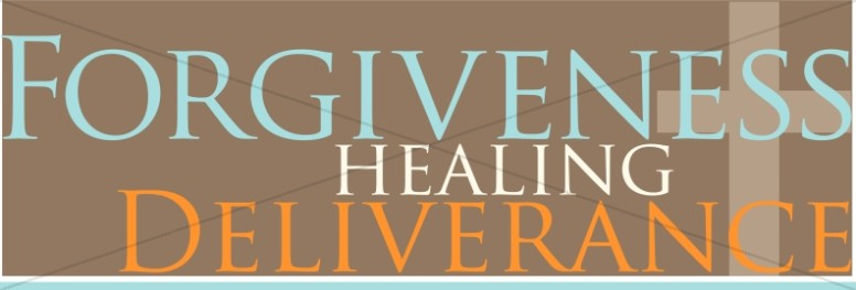 Forgiveness with Healing and Deliverance