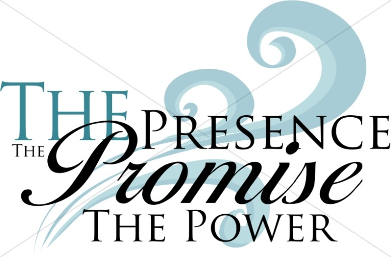 Presence with a Promise and Power