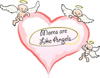 Moms are Like Angels