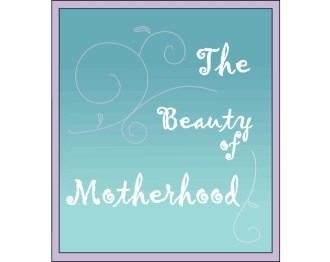 The Beauty of Motherhood
