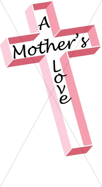 Pink Cross and Mother's Love