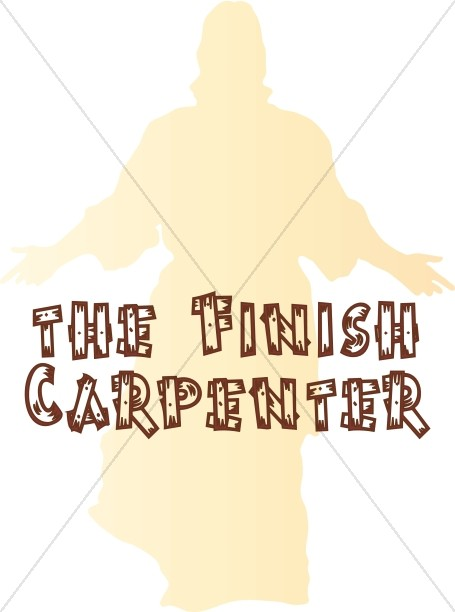 Jesus the Finish Carpenter