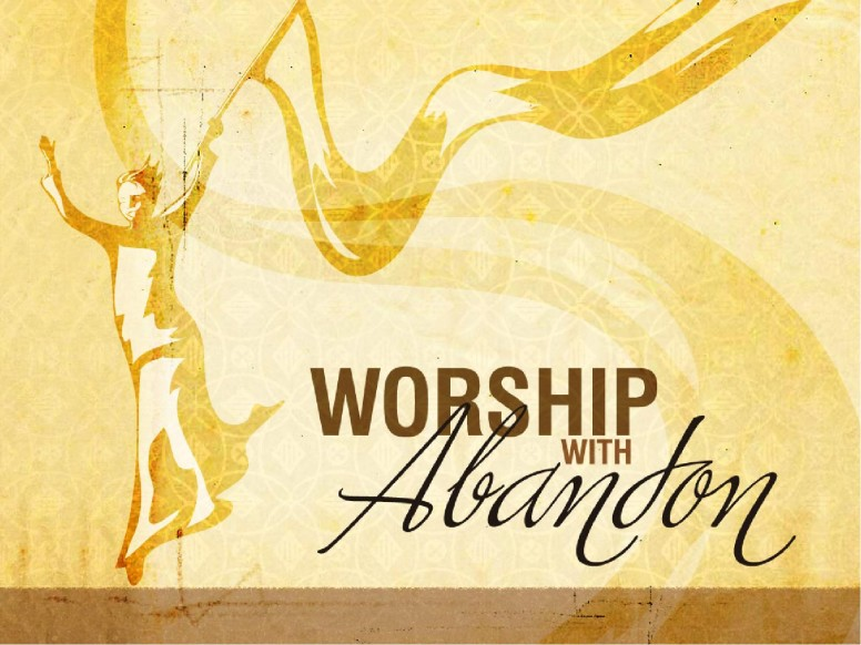 Worship With Abandon PowerPoint