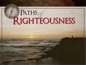 Paths Of Righteousness Sermon PowerPoint