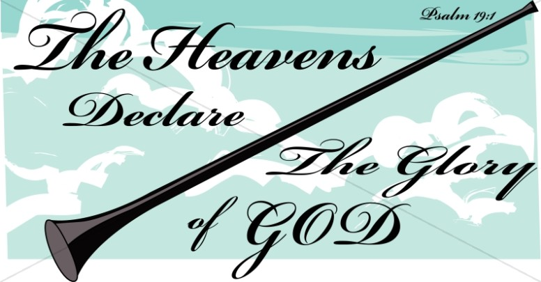 Heavens Declare the Glory