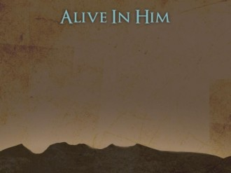 Alive in Him Background