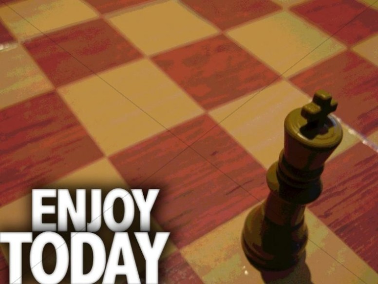 Enjoy Today Chess Board