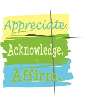 Appreciate, Acknowledge, Affirm