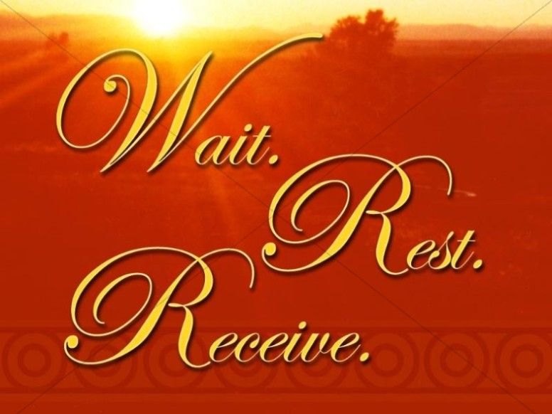 Wait, Rest, Receive Christian Background
