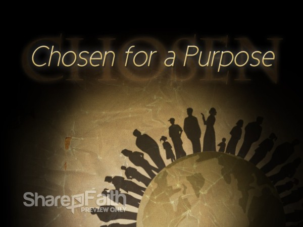 Chosen for a Purpose