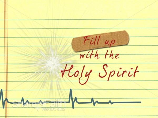 Fill Up with the Holy Spirit