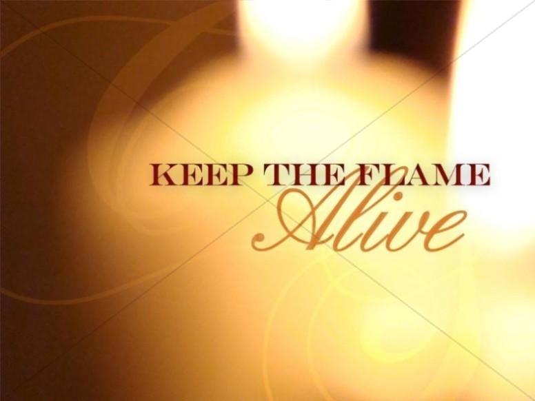 Keep the Flame Alive Photo