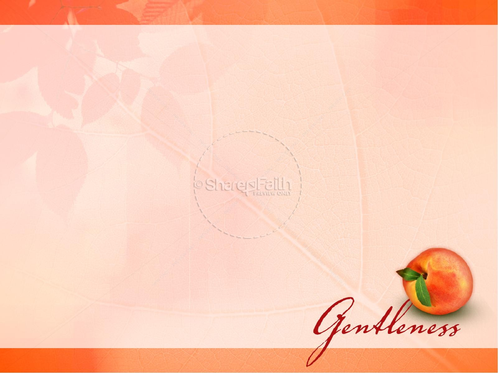 Gentleness Fruit Of The Spirit Powerpoint Template | slide 6