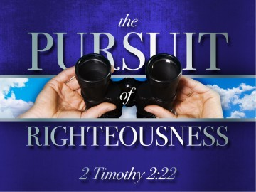 The Pursuit Of Righteousness Church PowerPoint