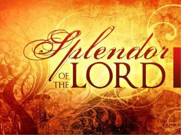 Splendor Of The Lord Sermon PowerPoint