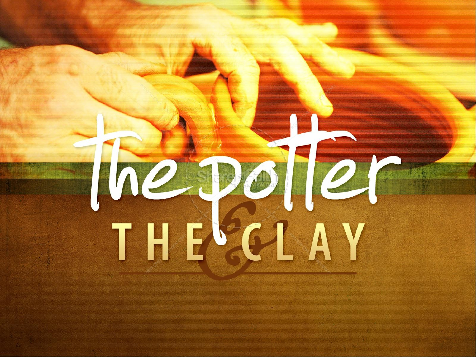 I am the Potter You Are The Clay PowerPoint Template