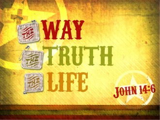 The Way The Truth The Life PowerPoint Sermon