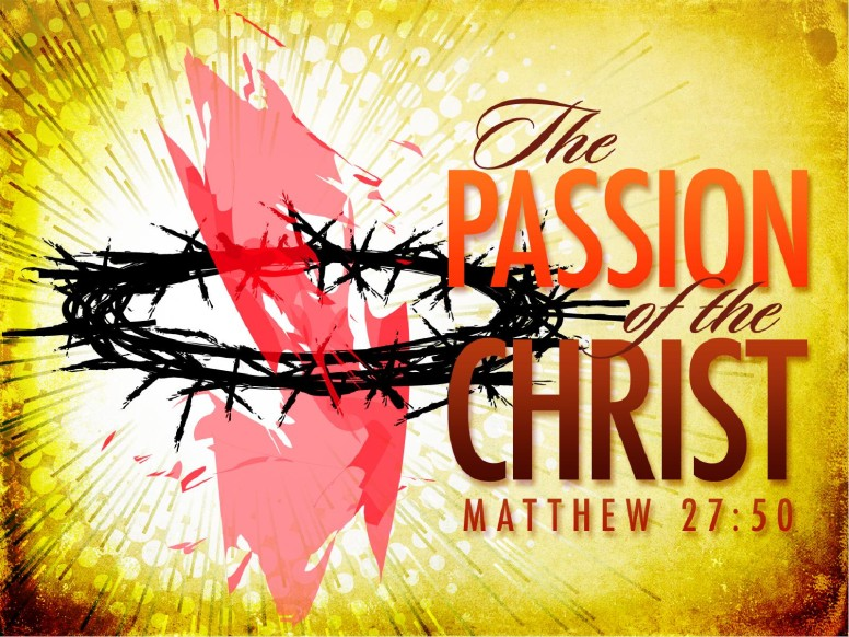 Passion of the Christ Easter Sermon
