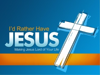 Rather Have Jesus PowerPoint Sermon