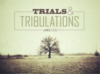 Trials and Tribulations PowerPoint Sermon