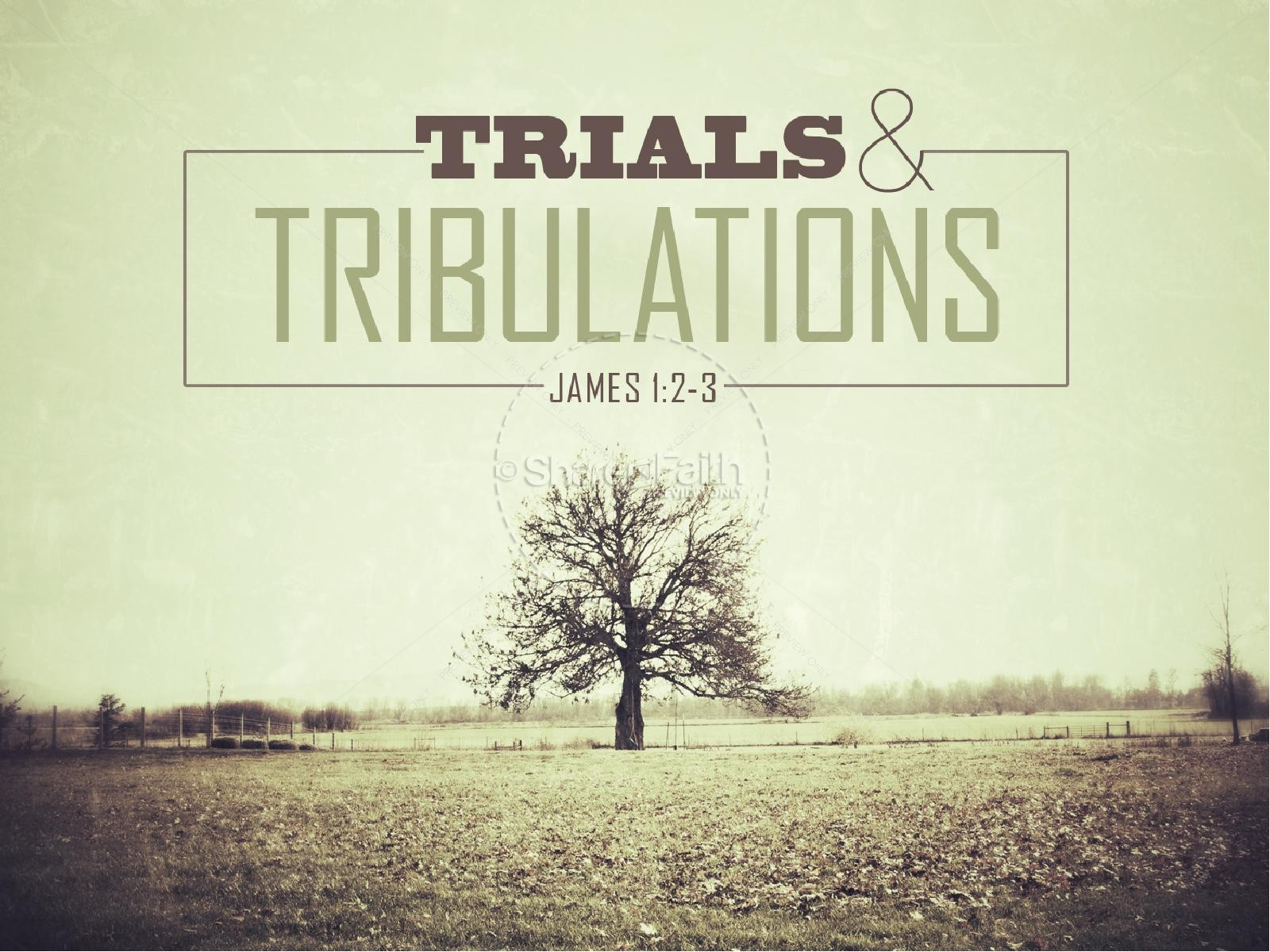 Trials and tribulations powerpoint sermon powerpoint sermons