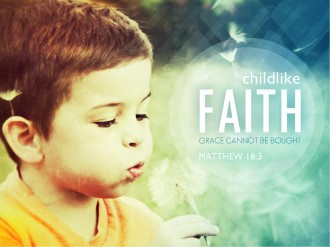 Childlike Faith PowerPoint Sermon
