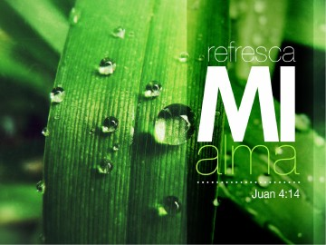 Refresca Mi Alma PowerPoint Sermon