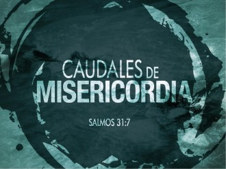 Caudales De Misericordia PowerPoint Sermon