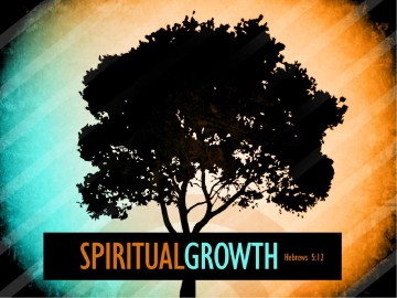 Spiritual Growth PowerPoint Sermon