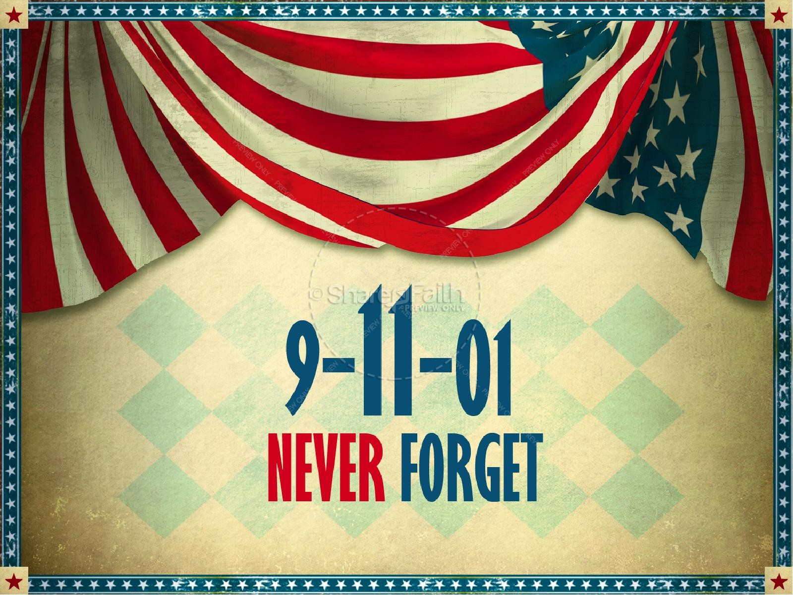 Never Forget 9 11 PowerPoint Sermon