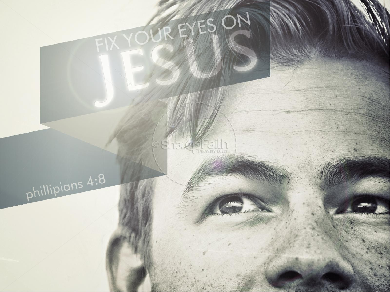 Fix Your Eyes on Jesus PowerPoint Sermon