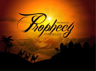 Messianic Prophecy Fulfilled