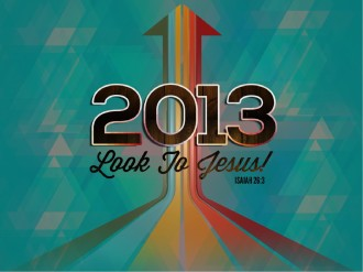 Look To Jesus 2013 Happy New Year PowerPoint