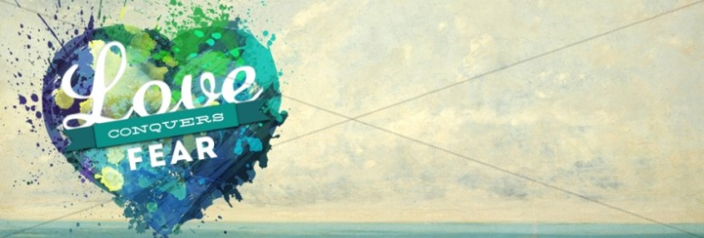 Love Conquers Fear Website Banner