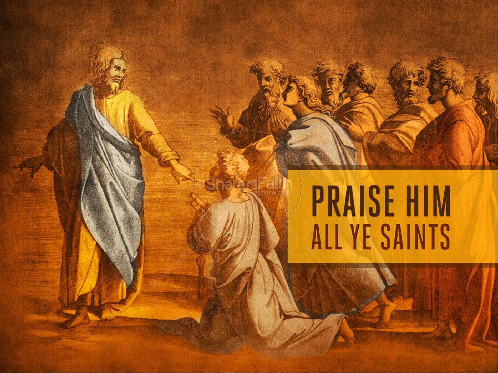 Praise Him All Ye Saints Sermon PowerPoint for Church