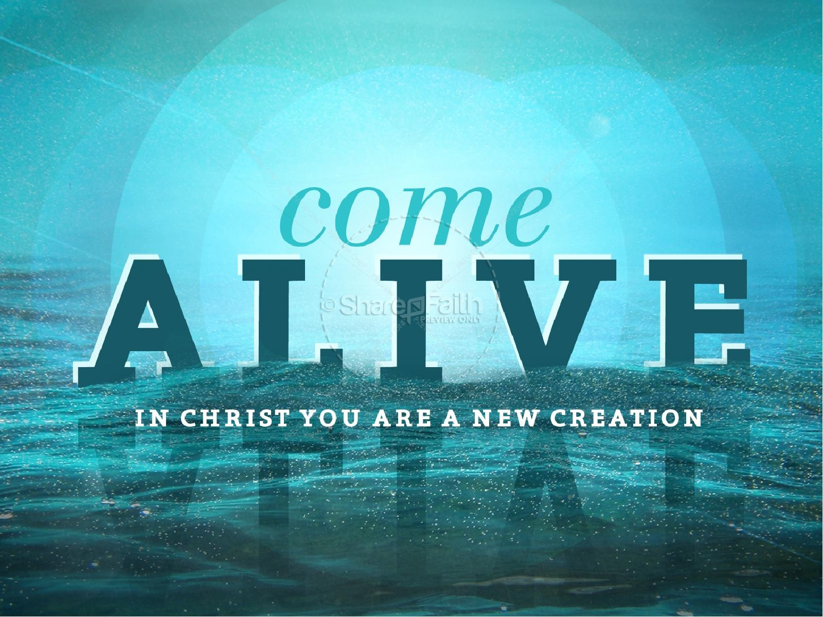 Come Alive New Creation Powerpoint Sermon