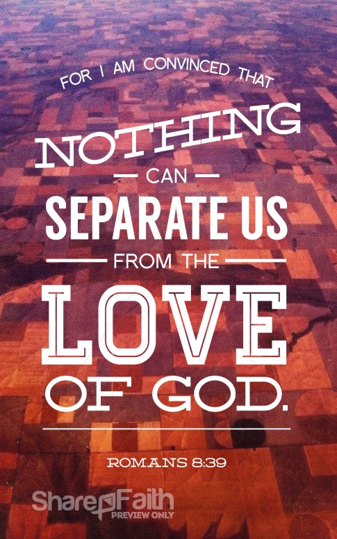 Nothing Can Separate Romans 8 39
