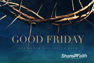 Crown of Thorns Good Friday Welcome Video