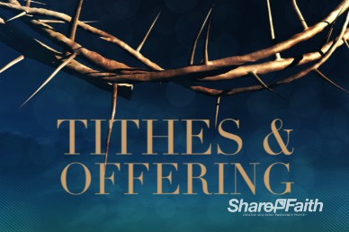 Crown of Thorns Tithes and Offerings Video
