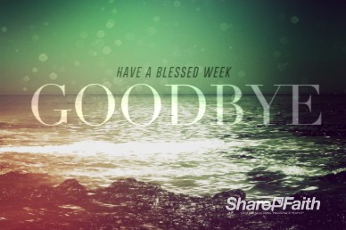 Faith Through Tides Christian Goodbye Video Loop