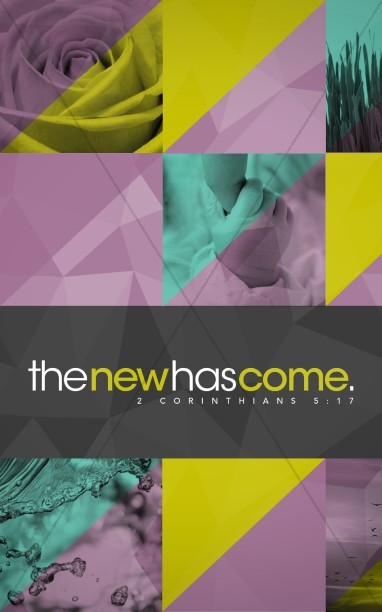 The New Has Come Christian Bulletin