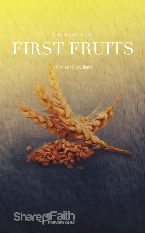 Feast Of First Fruits Ministry Bulletin Sermon Bulletin