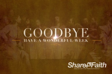 The Lord's Supper Ministry Goodbye Video