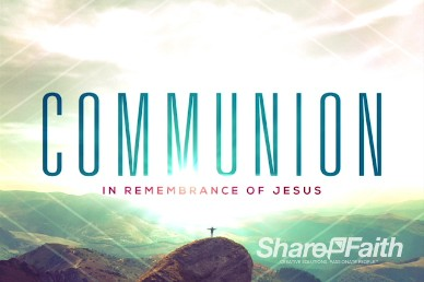 From Everlasting to Everlasting Church Communion Video Loop
