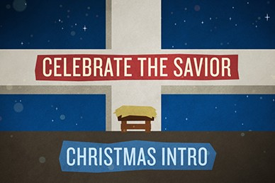 Celebrate the Savior Christmas Intro Video